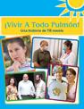 ¡Vivir a Todo Pulmón! - Una Historia de TB Novela (A TB Story-Live life to the fullest!)